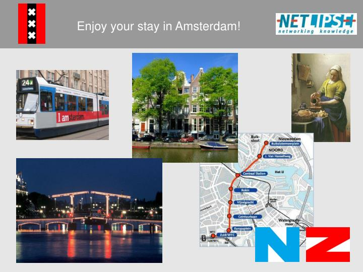 Enjoy your stay in Amsterdam!