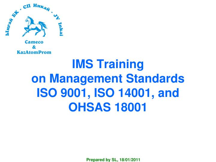 ims training on management standards iso 9001 iso 14001 and ohsas 18001 n.