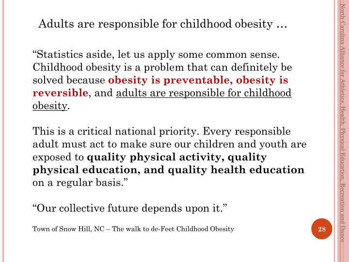 Adults are responsible for childhood obesity