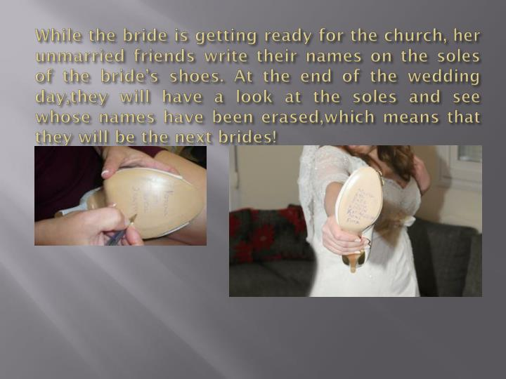 While the bride is getting ready for the church,