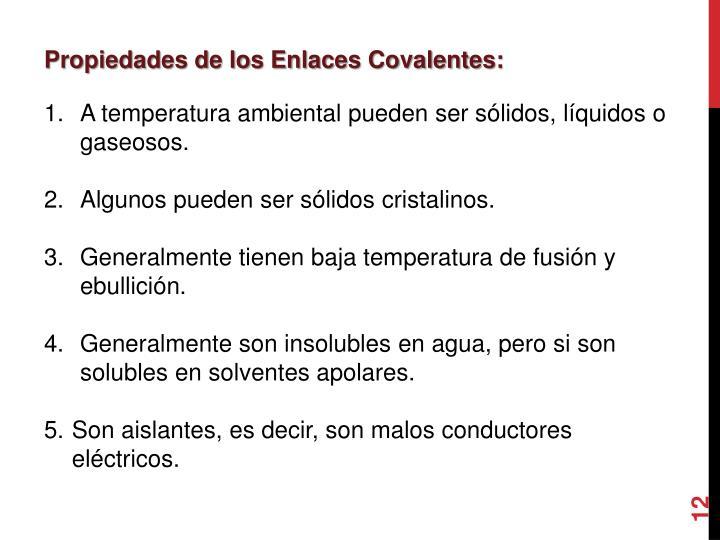 Propiedades de los Enlaces Covalentes: