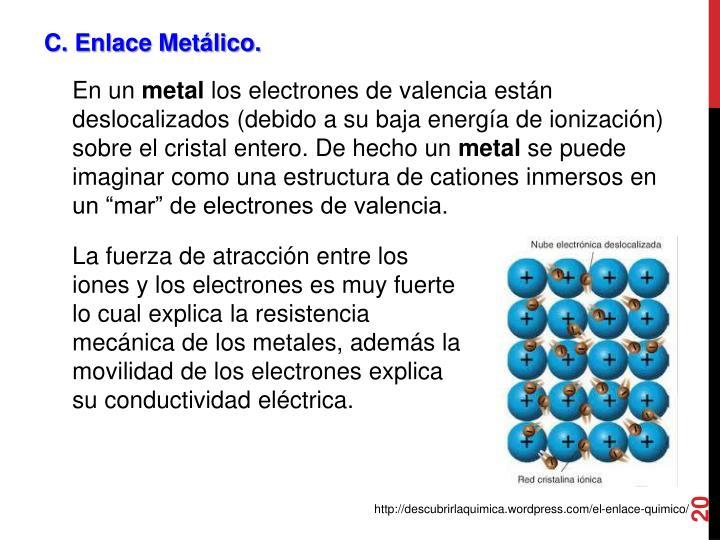 C. Enlace Metálico.