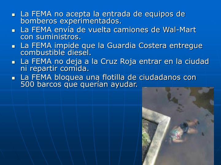 La FEMA no acepta la entrada de equipos de bomberos experimentados.