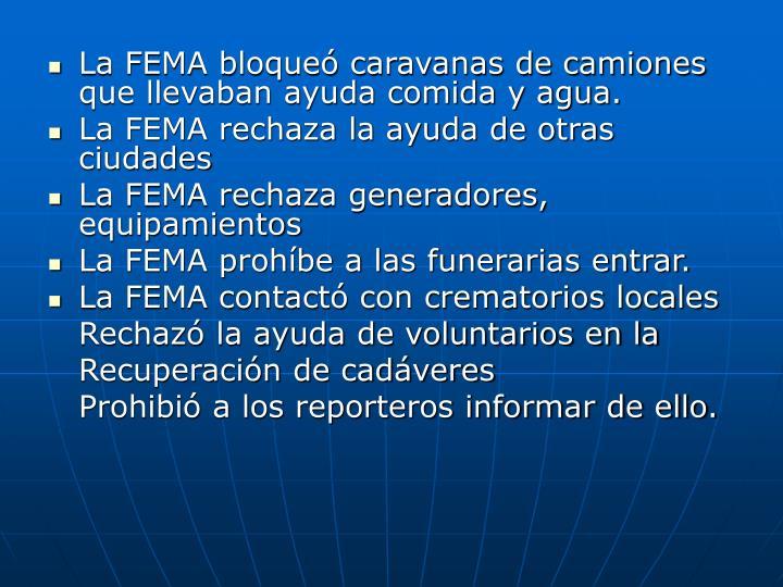 La FEMA bloqueó caravanas de camiones que llevaban ayuda comida y agua.