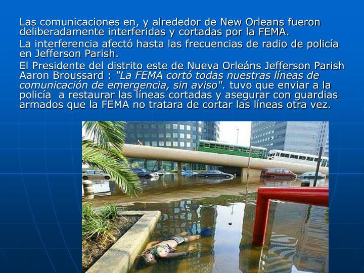 Las comunicaciones en, y alrededor de New Orleans fueron deliberadamente interferidas y cortadas por la FEMA.