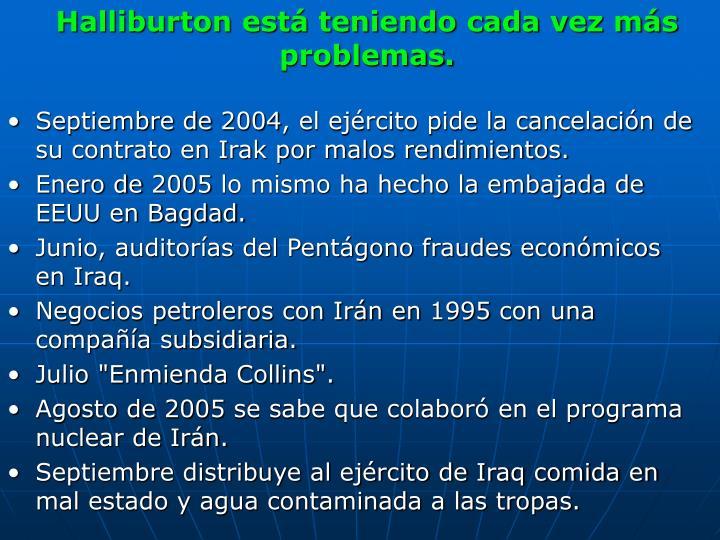 Halliburton está teniendo cada vez más problemas.