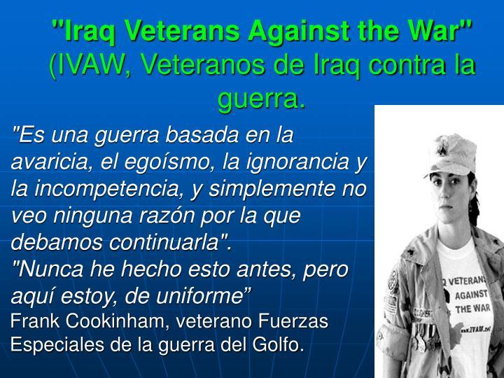 """Iraq Veterans Against the War"""