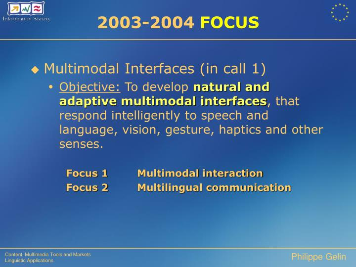 Multimodal Interfaces (in call 1)