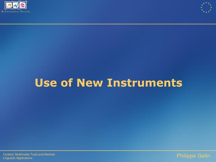 Use of New Instruments