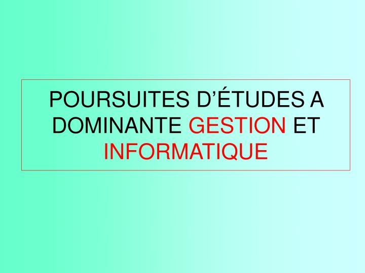 POURSUITES D'ÉTUDES A DOMINANTE