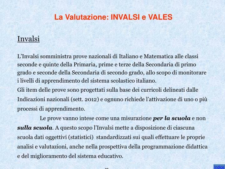 La Valutazione: INVALSI e VALES