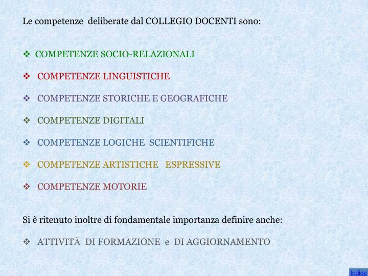 Le competenze  deliberate dal COLLEGIO DOCENTI sono: