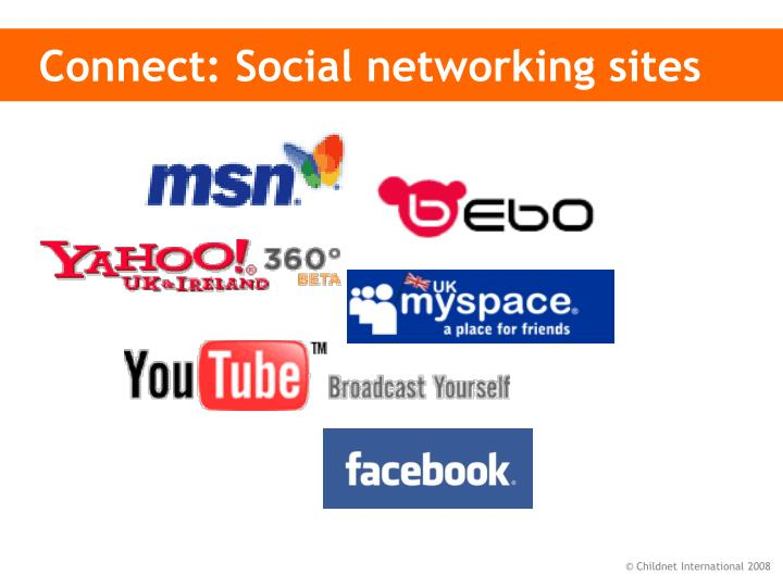 Connect: Social networking sites