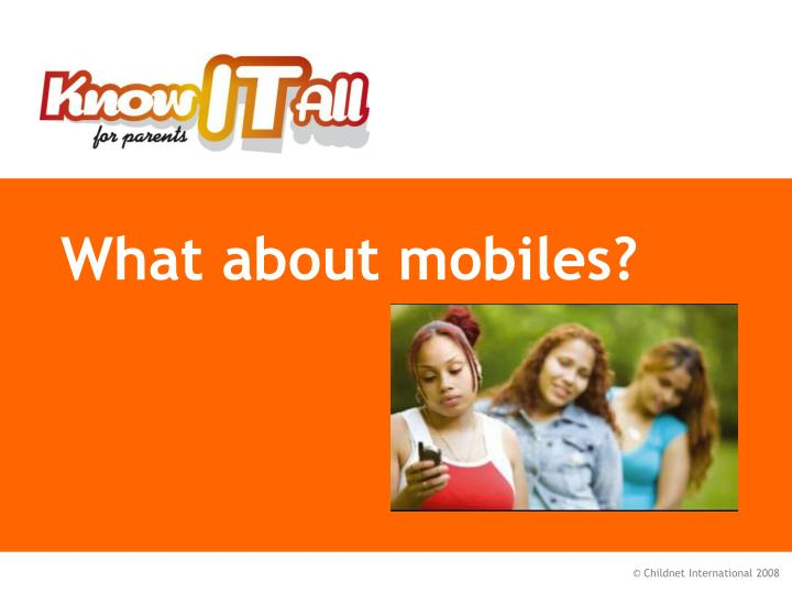 What about mobiles?