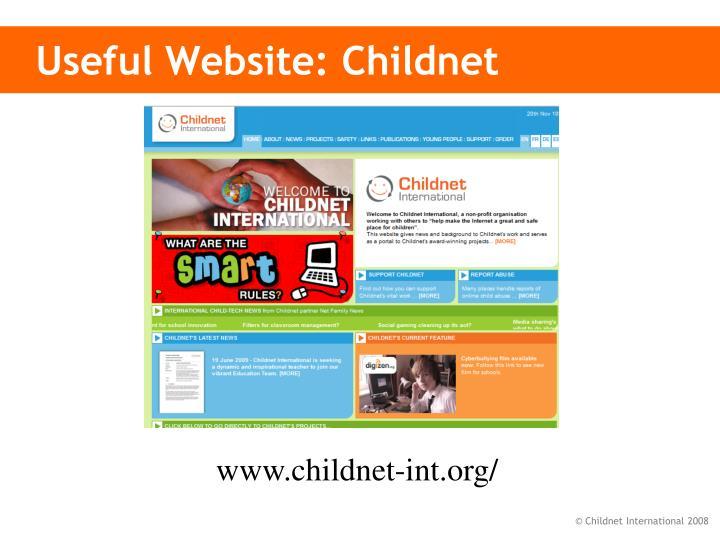 Useful Website: Childnet