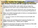 customer number bar code labels and papers with shaded portions will no longer be permitted