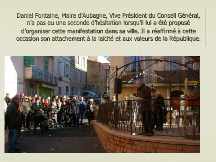 Daniel Fontaine, Maire d'Aubagne, Vive Président du Conseil Général,