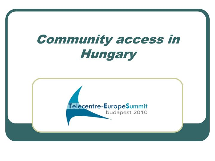 Community access in hungary