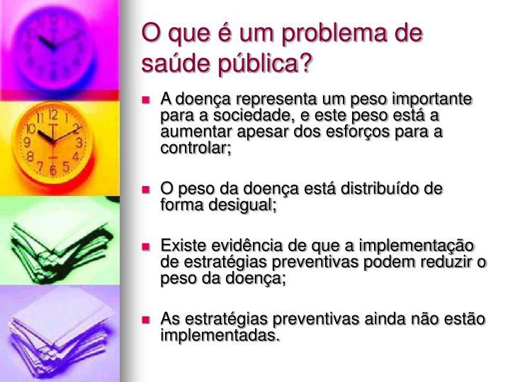 O que é um problema de saúde pública?