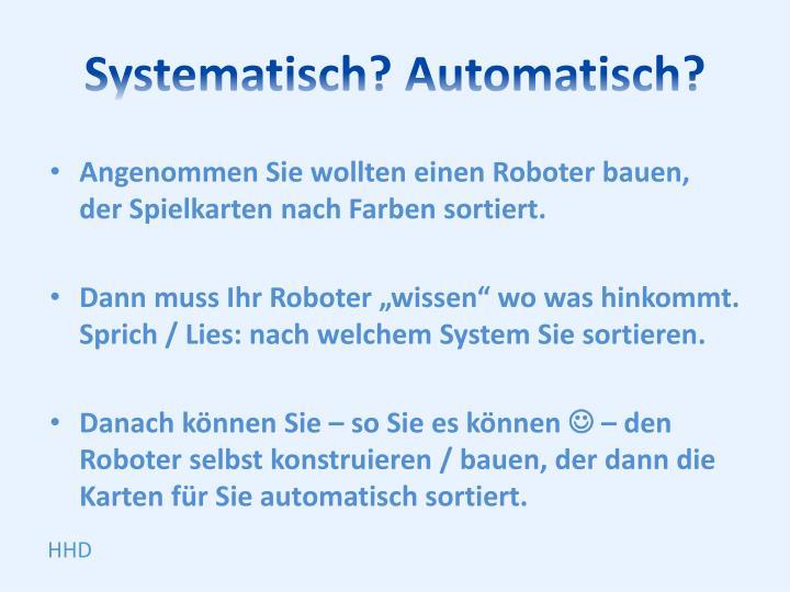 Systematisch? Automatisch?