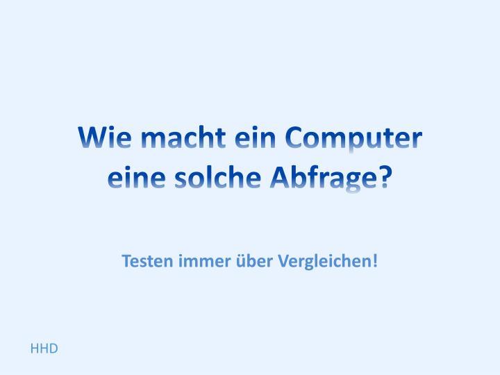 Wie macht ein Computer
