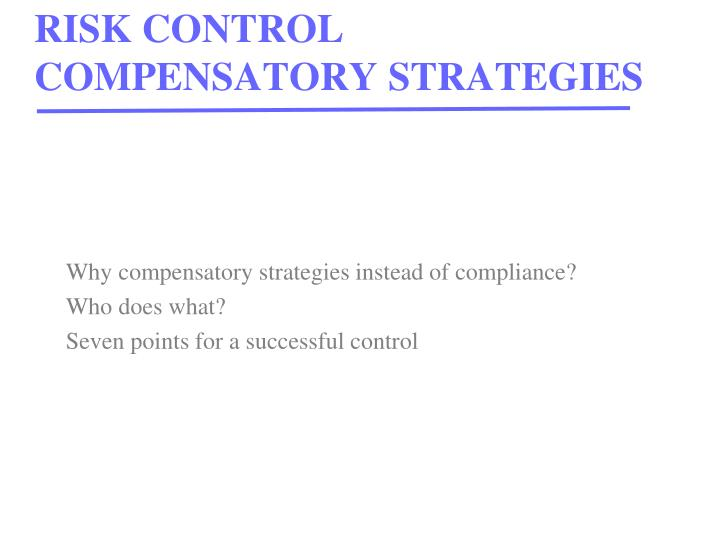 Why compensatory strategies instead of compliance?