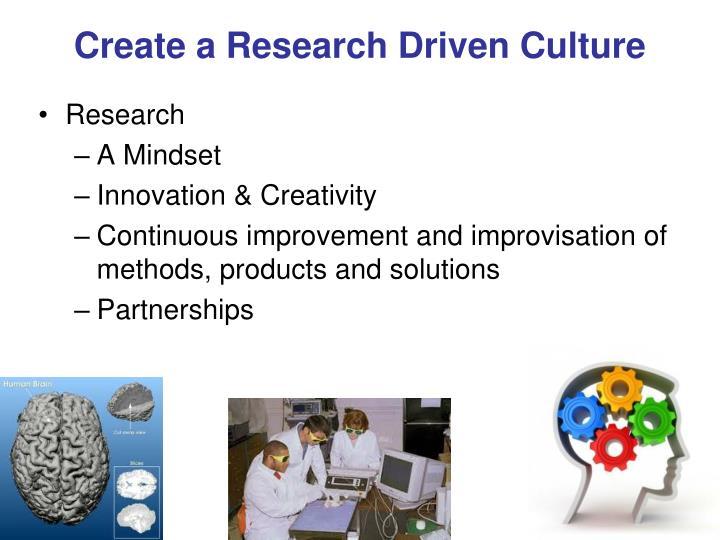 Create a Research Driven Culture