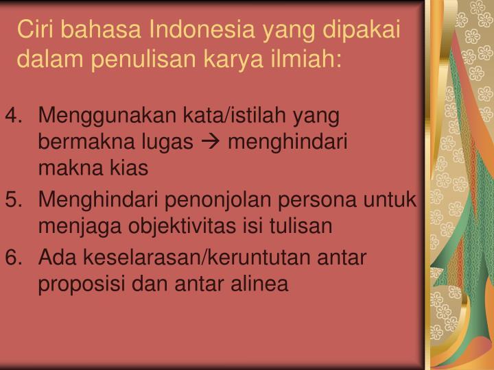 Ciri bahasa Indonesia yang dipakai dalam penulisan karya ilmiah: