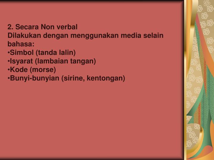 2. Secara Non verbal