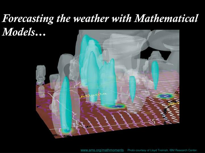 Forecasting the weather with Mathematical Models…