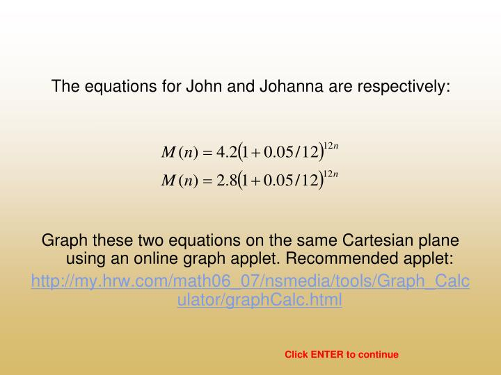 The equations for John and Johanna are respectively: