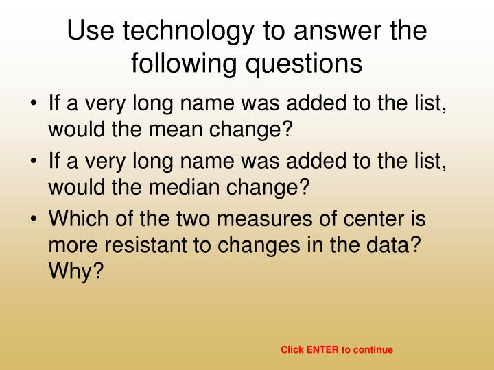 Use technology to answer the following questions