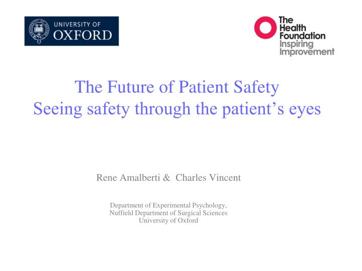 the future of patient safety seeing safety through the patient s eyes n.