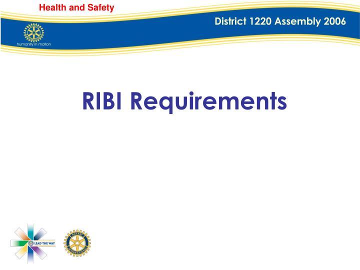 RIBI Requirements