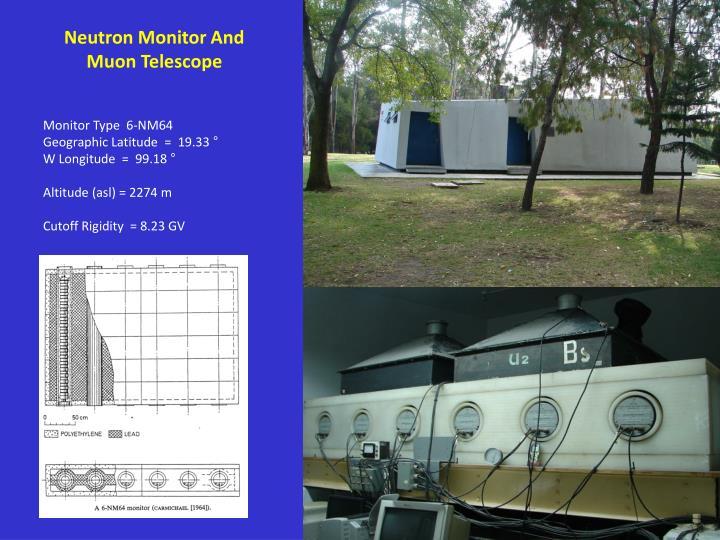 Neutron Monitor And Muon Telescope