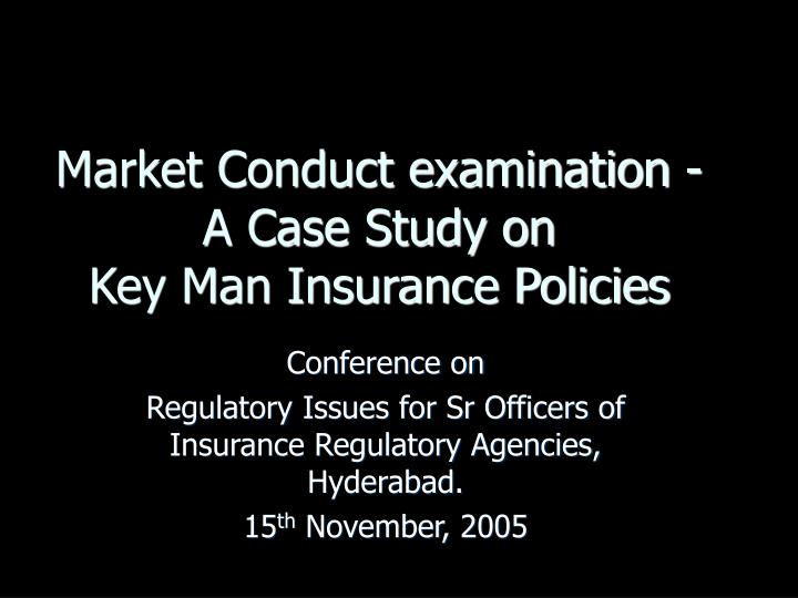 market conduct examination a case study on key man insurance policies