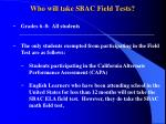 who will take sbac field tests