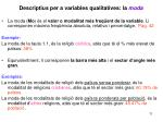descriptius per a variables qualitatives la moda