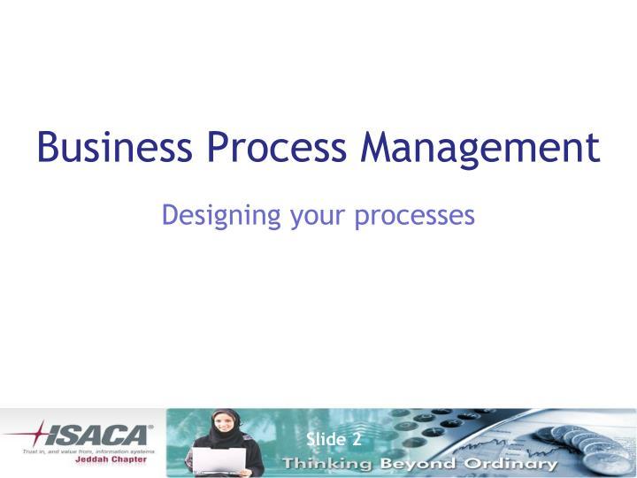 Designing your processes
