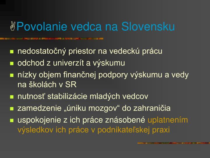 Povolanie vedca na slovensku