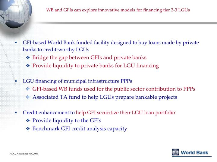 WB and GFIs can explore innovative models for financing tier 2-3 LGUs