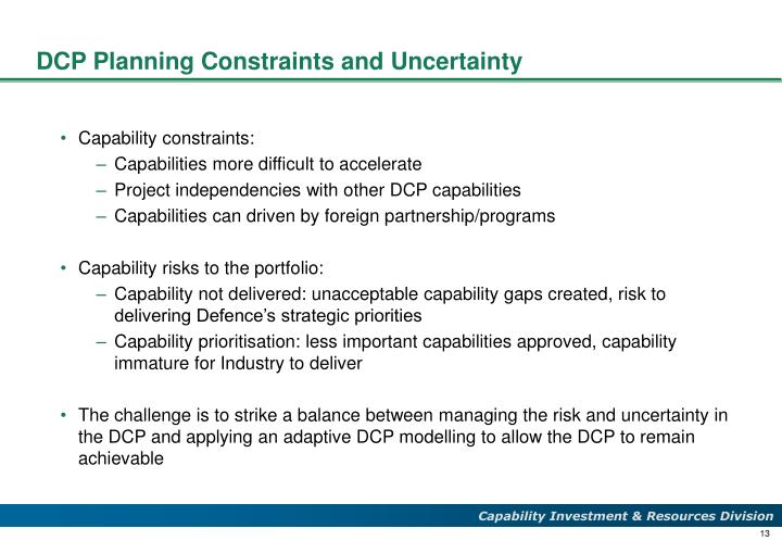 DCP Planning Constraints and Uncertainty