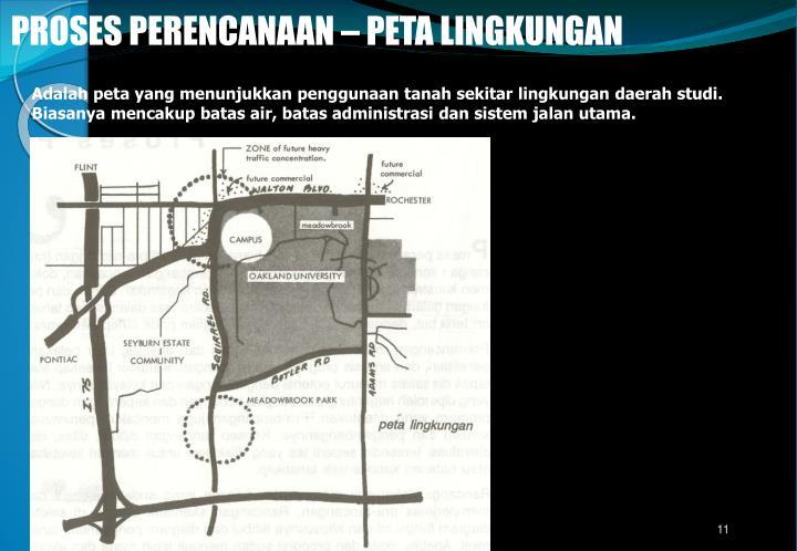Adalah peta yang menunjukkan penggunaan tanah sekitar lingkungan daerah studi.  Biasanya mencakup batas air, batas administrasi dan sistem jalan utama.