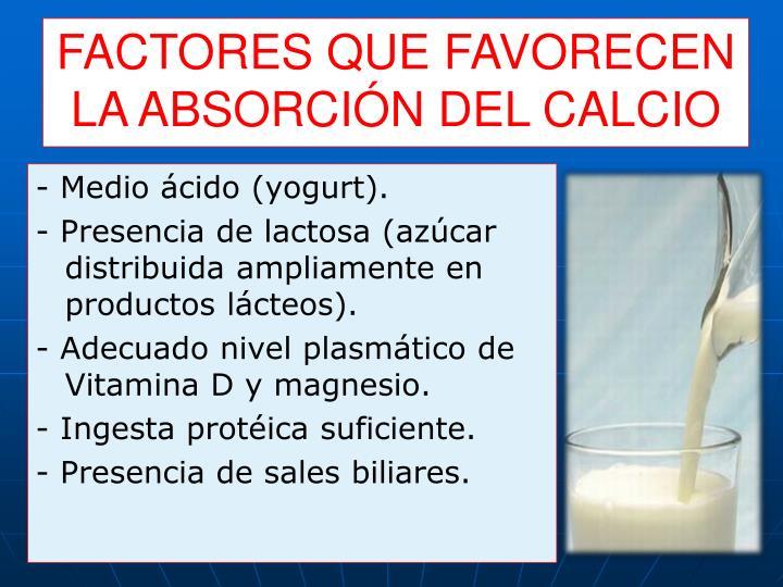 FACTORES QUE FAVORECEN LA ABSORCIÓN DEL CALCIO