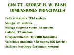 cvn 77 george h w bush dimensiones principales