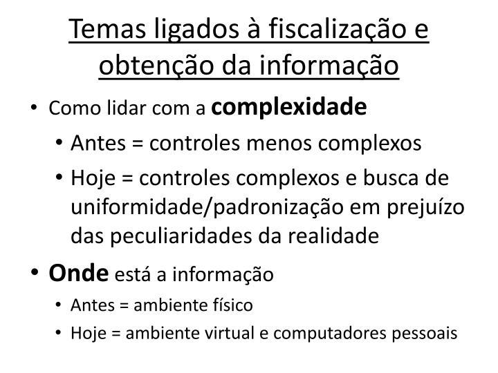 Temas ligados à fiscalização e obtenção da informação