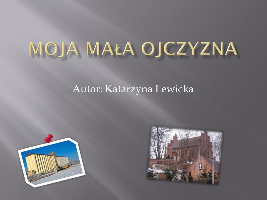 Ppt Moja Mala Ojczyzna Powerpoint Presentation Id 4897709
