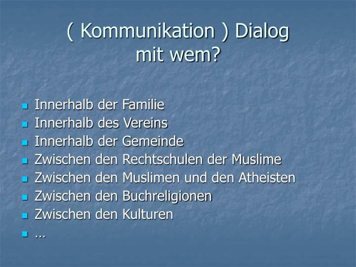 ( Kommunikation ) Dialog