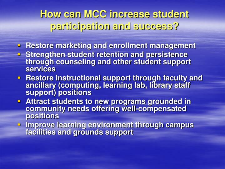 How can MCC increase student participation and success?