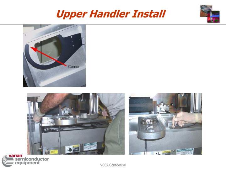 Upper Handler Install